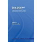 Social Capital and Peace-building by Michaelene D. Cox