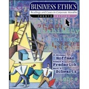 Business Ethics: Readings and Cases in Corporate Morality (NAI Text Alone) by W. Michael Hoffman