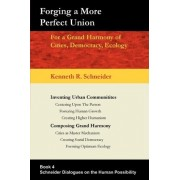 Forging a More Perfect Union by Kenneth R Schneider