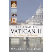 The Road to Vatican II by Maureen Sullivan