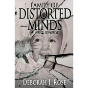 Family of Distorted Minds: A True Story