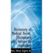 Dictionary of Medical Terms. [Dictionaire Des Termes de M Dicine] by Mric Henry Eugene De