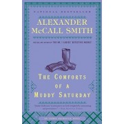The Comforts of a Muddy Saturday by Professor of Medical Law Alexander McCall Smith