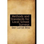 Methods and Standards for Local School Surveys by Don Carroll Bliss
