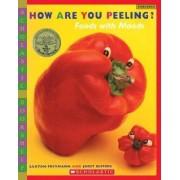 How Are You Peeling? by Saxton Freymann