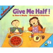 Give Me Half! by Brian G. Karas