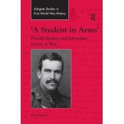 'A Student in Arms': Donald Hankey and Edwardian Society at War