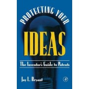 Protecting Your Ideas by Joy L. Bryant