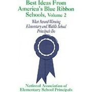 Best Ideas from America's Blue Ribbon Schools: Volume 2 by National Association of Elementary School Principals