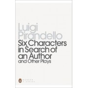 Six Characters in Search of an Author and Other Plays by Luigi Pirandello
