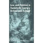 Law and Opinion in Twentieth-century Britain and Ireland by W. John Morgan