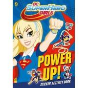 DC Super Hero Girls - Power Up!