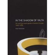 In the Shadow of Yalta by Piotr Piotrowski