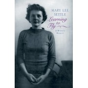 Learning to Fly by Mary Lee Settle