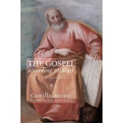 The Gospel According to Mark by Camille Focant