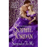 Surrender to Me by Sophie Jordan