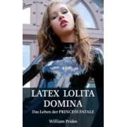 Latex Lolita Domina by William Prides