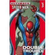 Ultimate Spider-man Vol.3: Double Trouble by Brian Michael Bendis