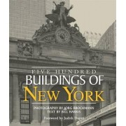 Five Hundred Buildings of New York by Bill Harris