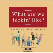 What are We Feckin' Like? by Colin Murphy