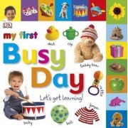 My First Busy Day Let's Get Learning by DK