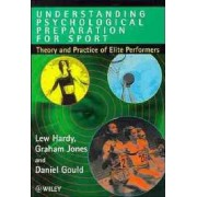 Understanding Psychological Preparation for Sport by Lew Hardy