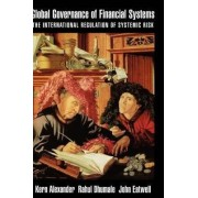 Global Governance of Financial Systems by Kern Alexander