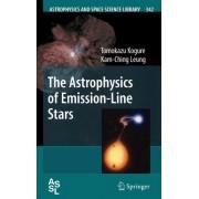 The Astrophysics of Emission Line Stars by Tomokazu Kogure