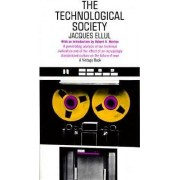 The Technological Society by Jacques Ellul