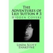 The Adventures of Lily Sutton # 3: Hidden Covers