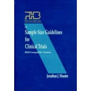 Practical Handbook of Sample Size Guidelines for Clinical Trials: IBM Version by Jonathan J. Shuster