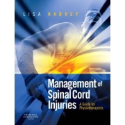 Management of Spinal Cord Injuries by Lisa Harvey