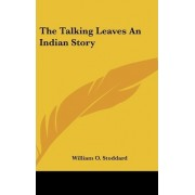 The Talking Leaves an Indian Story by William O Stoddard