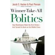 Winner-Take-All Politics by Jacob S Hacker