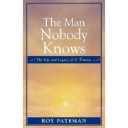 The Man Nobody Knows by Roy Pateman