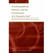 Autobiographical Memory and the Construction of a Narrative Self by Robyn Fivush