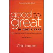 Good to Great in God's Eyes by Chip Ingram
