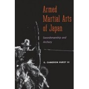 Armed Martial Arts of Japan by G. Cameron Hurst