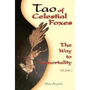 Tao of Celestial Foxes - The Way to Immortality: Volume 2