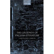 The Grounds of English Literature by Christopher Cannon
