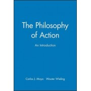 The Philosophy of Action by Carlos J. Moya