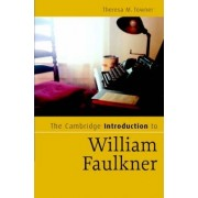 The Cambridge Introduction to William Faulkner by Theresa M. Towner
