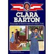 Clara Barton, Founder of the American Red Cross by Augusta Stevenson