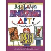 Making Amazing Art! by Sandi Henry