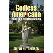 Godless Americana by Sikivu Hutchinson
