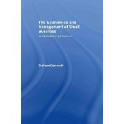 The Economics and Management of Small Business by Graham Bannock