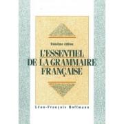 L'Essentiel de la Grammaire Francaise by Leon-Francois Hoffman
