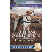 Truth and Consequences by Lenora Worth