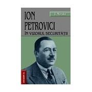 Ion Petrovici in vizorul securitatii.