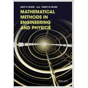Mathematical Methods in Engineering and Physics by Gary N. Felder